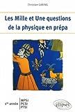 Les Mille et Une questions de la physique en prépa 1e année MPSI-PCSI-PTSI