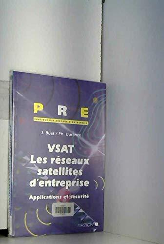 VSAT LES RESEAUX SATELLITES D'ENTREPRISES. Applications et sécurité