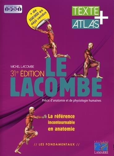 Le Lacombe - Précis d'anatomie et de physiologie humaines: Textes + atlas.