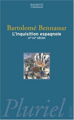L'inquisition espagnole : XV - XIX siècles par Bartolomé Bennassar