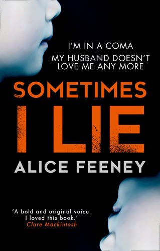sometimes-i-lie-the-gripping-debut-psychological-thriller-you-cant-miss-in-2017