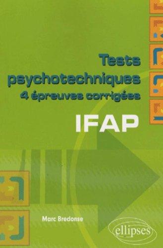 Tests psychotechniques IFAP : 4 épreuves corrigés