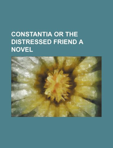 Constantia or the distressed friend a novel
