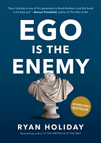 Ego Is the Enemy (English Edition)