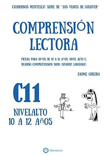 Cuadernos de comprensión lectora para niños de 10 a 12 años.: Nivel Alto C-11. Los viajes de Gulliver.: Volume 11 (Nivel Alto C. Los viajes de Gulliver.)
