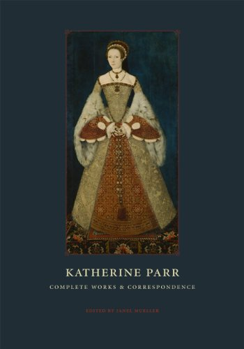 Katherine Parr - Complete Works and Correspondence