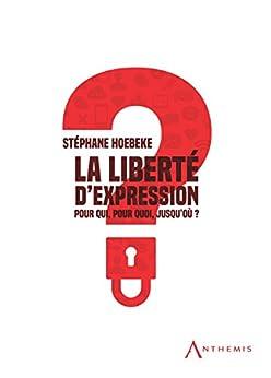 La liberté d'expression: Pour qui, pour quoi, jusqu'où ? (HORS COLLECTION) Epub Descargar