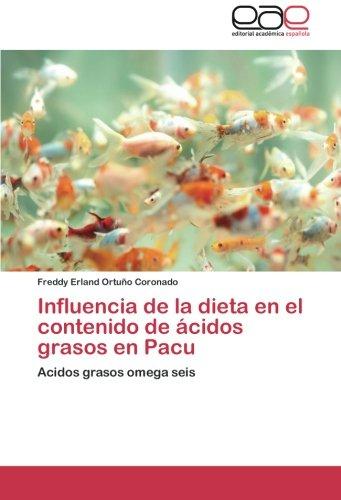 Influencia de la dieta en el contenido de ácidos grasos en Pacu: Acidos grasos omega seis por Freddy Erland Ortuño Coronado