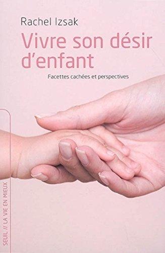 Vivre son désir d'enfant : Facettes cachées et perspectives par Rachel Izsak