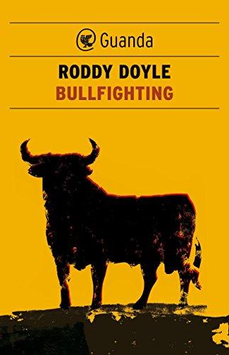 Bullfighting di Roddy Doyle