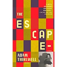 The Escape: A Novel by Adam Thirlwell (2011-03-29)