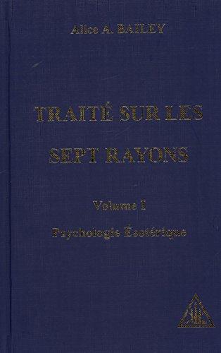 Psychologie sotrique, trait des 7 rayons, volume 1