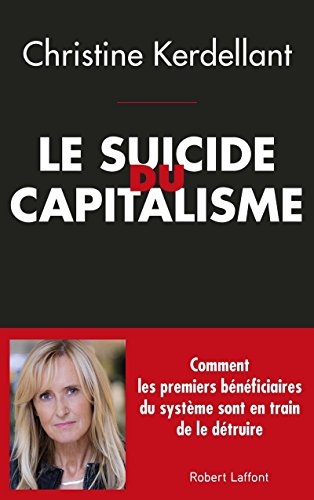 Le Suicide du capitalisme par Christine KERDELLANT