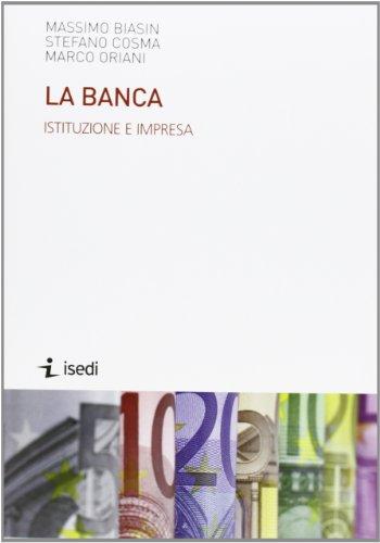 La banca. Istituzione e impresa