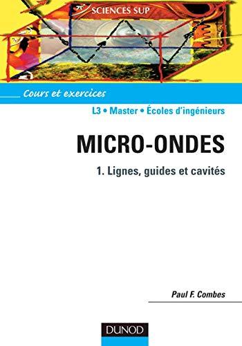 Micro-ondes - Tome 1 - Lignes, guides et cavités
