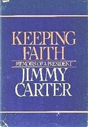 Keeping Faith: Memoirs of a President by Jimmy Carter (1982-10-01)