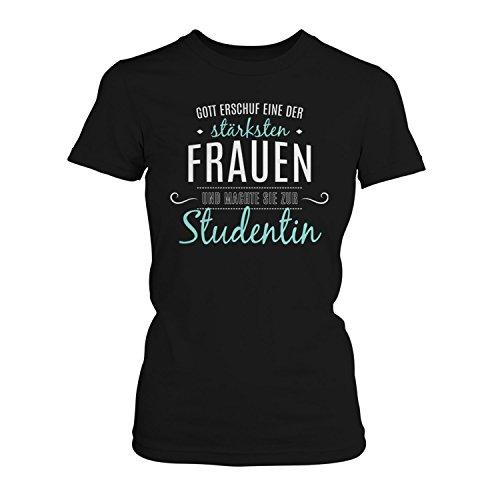 Fashionalarm Damen T-Shirt - Gott machte sie zur Studentin | Fun Shirt mit Spruch Geschenk Idee Studierende Studium Universität Fachhochschule, Farbe:schwarz;Größe:XS