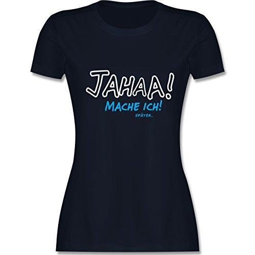 Sprüche - Mache ich später - tailliertes Premium T-Shirt mit Rundhalsausschnitt für Damen Navy Blau