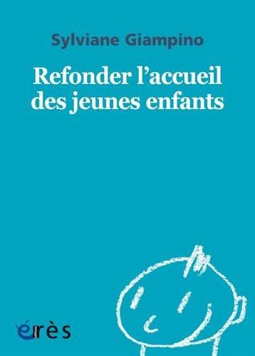 1001 BB 151 - REFONDER L'ACCUEIL DES JEUNES ENFANTS