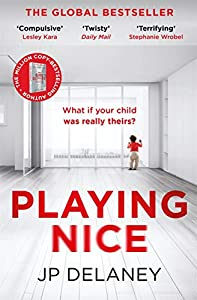 Playing Nice: The addictive and chilling new thriller and a must-read for 2021