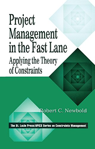 Project Management in the Fast Lane: Applying the Theory of Constraints (The CRC Press Series on Constraints Management)