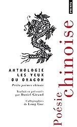 Les yeux du dragon : Petits poèmes chinois, édition bilingue français-chinois