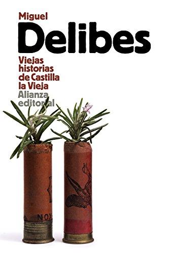 Viejas historias de Castilla la Vieja (El Libro De Bolsillo - Literatura) por Miguel Delibes
