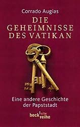 Die Geheimnisse des Vatikan: Eine andere Geschichte der Papststadt