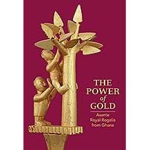 The Power of Gold: Asante Royal Regalia from Ghana