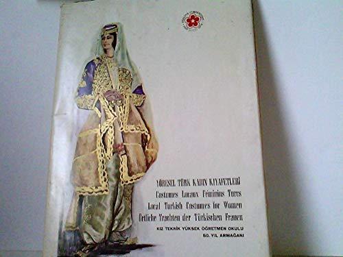 Yöresel Türk Kadin Kiyafetleri - Costumes Locaux Féminins Turcs - Local Turkish Costumes for Women - Örtliche Trachten der Türkischen - Frauen Türkei Kostüm
