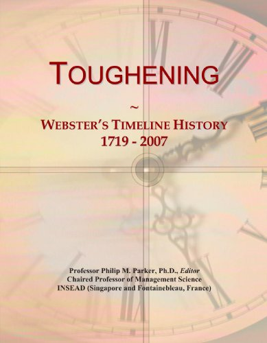 Toughening: Webster's Timeline History, 1719 - 2007