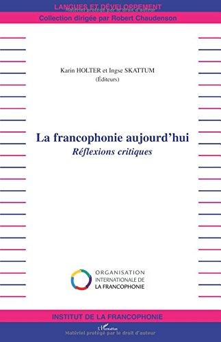 La francophonie aujourd'hui : Réflexions critiques