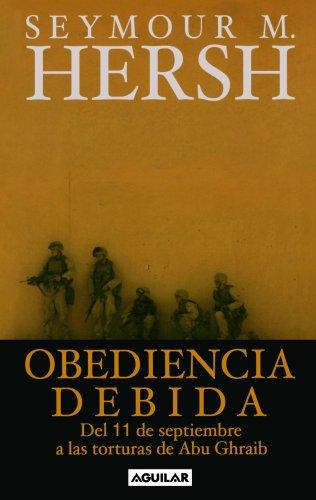 Obediencia Debida/chain of Command: Del 11-s a Las Torturas De Abu Ghraib/the Road from 9/11 to Abu Ghraib