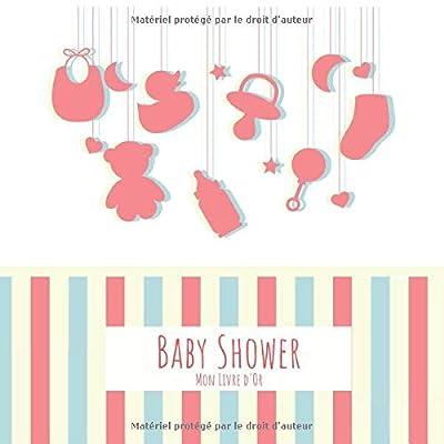 Baby Shower Mon Livre d'Or: Livre de rappel pour la saisie des félicitations - avec des questions créatives pour les invités - idée de cadeau alternatif pour la momie - Fête de naissance