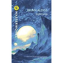 """[Helliconia: """"Hellonica Spring"""", """"Helliconia Summer"""", """"Helliconia Winter""""] (By: Brian W. Aldiss) [published: August, 2010]"""