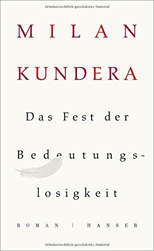 Buchseite und Rezensionen zu 'Das Fest der Bedeutungslosigkeit: Roman' von Milan Kundera