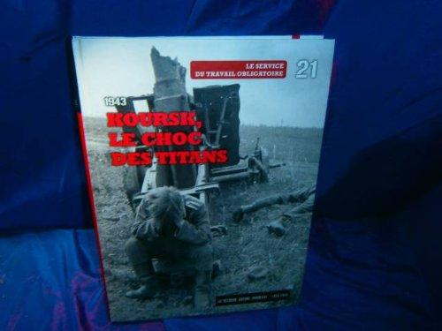 La Seconde Guerre mondiale : Tome 21, 1943 Koursk, le choc des titans : Le service du travail obligatoire (1DVD)