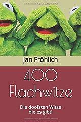400 Flachwitze: Die doofsten Witze die es gibt! Taschenbuch