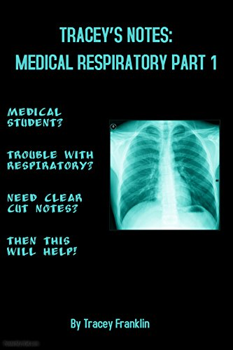 Tracey's Usmle Notes: Medical Respiratory: Part 1 por Tracey Franklin epub