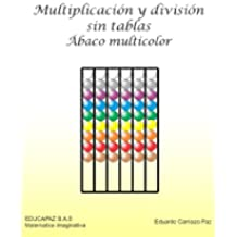Multiplicación y división sin tablas (Matemática imaginativa nº 4)