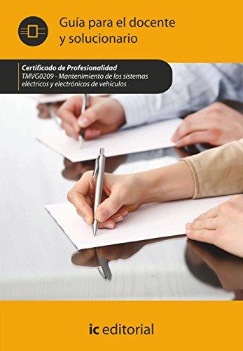 Descargar Libro Mantenimiento de los sistemas eléctricos y electrónicos de vehículos. tmvg0209 guía para el docente y solucionarios de S.L. Innovación y Cualificación