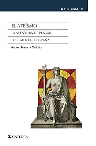 El ateísmo (La Historia De ...) por Andreu Navarra Ordoño