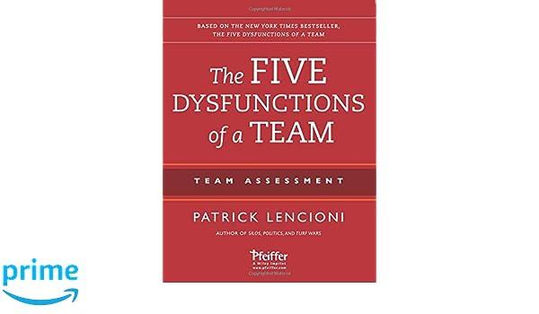 The Five Dysfunctions Of A Team Teamessment Amazon De Patrick M Lencioni Fremdsprachige Bucher