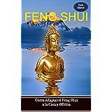 Feng Shui: Cómo Adaptar el Feng Shui a la Casa y Oficina. Guía Básica