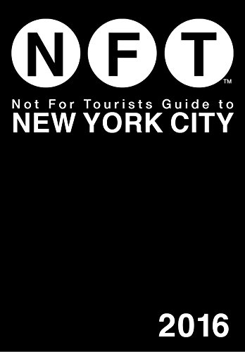 Not For Tourists Guide to New York City 2016 (Not for Tourists Guides)