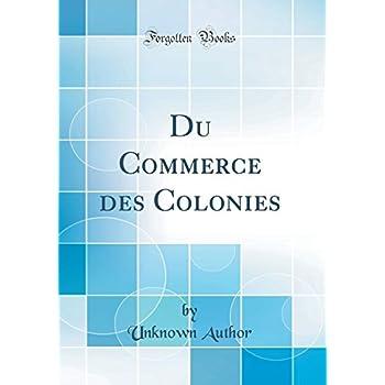 Du Commerce Des Colonies (Classic Reprint)