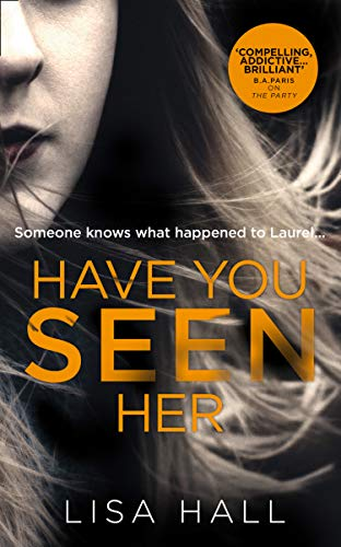 Have You Seen Her: The new psychological thriller from bestseller Lisa Hall (English Edition)