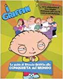 I Griffin. La guida di Stewie Griffin alla conquista del mondo