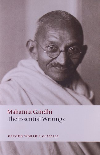The Essential Writings (Oxford World's Classics) by Gandhi, Mahatma Published by Oxford University Press, USA New edition (2008) Paperback