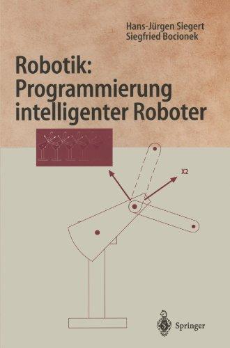 Robotik: Programmierung Intelligenter Roboter (Springer-Lehrbuch)